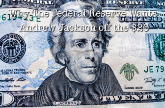 Why The Federal Reserve Wants Andrew Jackson off its Bank Notes
