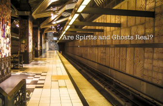 Are Spirits and Ghosts Real?