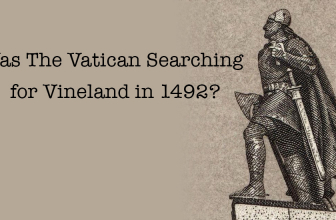 Was The Vatican Searching for Vineland in 1492?