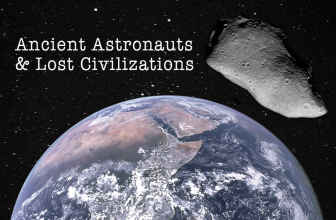 Ancient Astronauts and Lost Ancient Civilizations