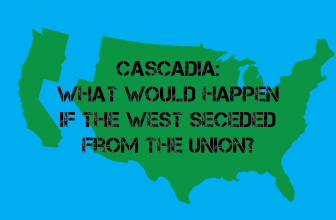 Cascadia: What Would Happen if the West Seceded From the Union?
